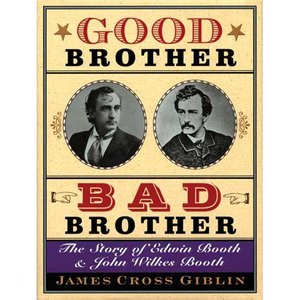 good-brother-bad-brother-the-story-of-edwin-booth-and-john-wilkes-booth_1753031