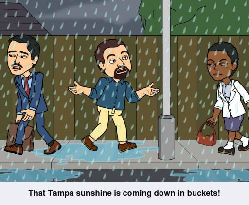 That Tampa Sunshine is Coming Down in Buckets