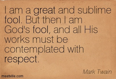 Quotation-Mark-Twain-fool-respect-great-Meetville-Quotes-107815