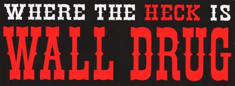 wall_drug_bumper_sticker_-_heck_large